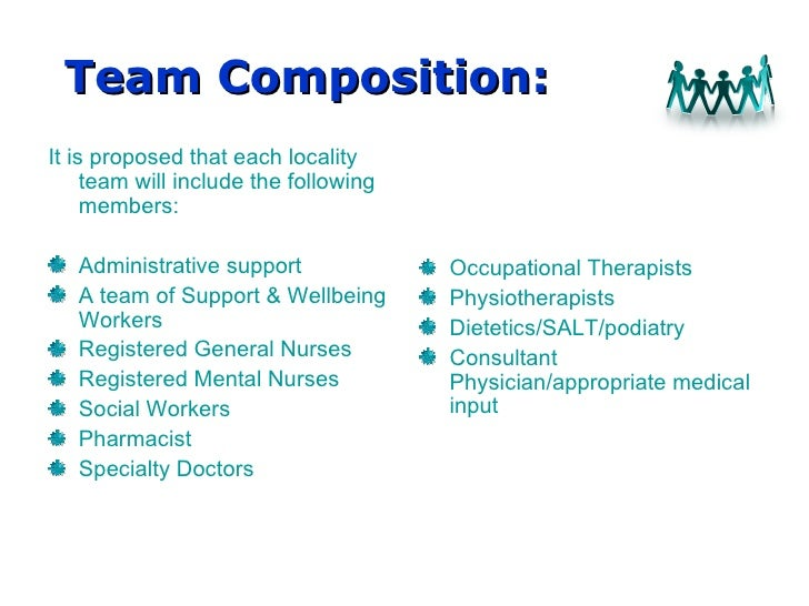 Team Composition: It is proposed that each locality team will include the following members: Administrative support A team...