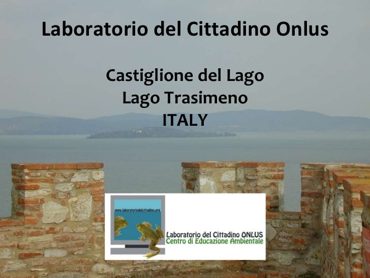 Laboratorio del Cittadino Onlus Castiglione del Lago Lago Trasimeno ITALY
