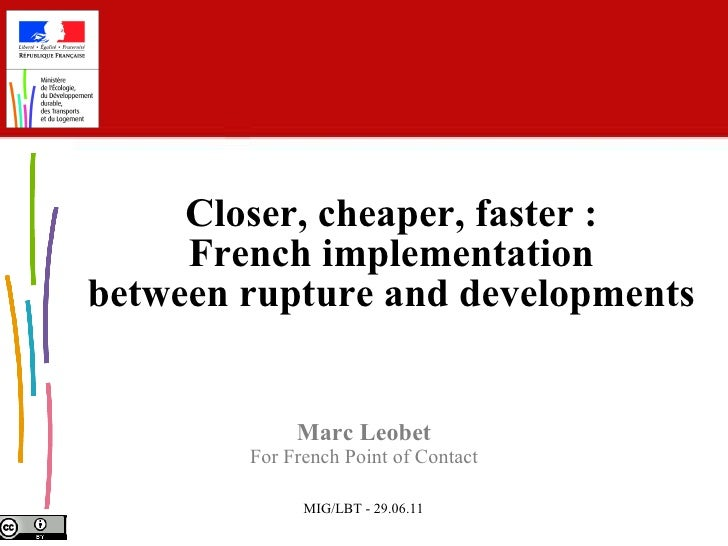 Marc Leobet For French Point of Contact Closer, cheaper, faster : French implementation between rupture and developments