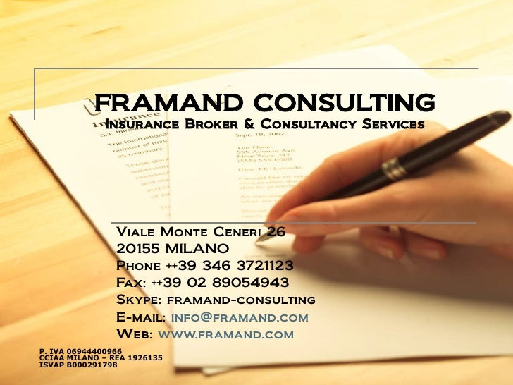 FRAMAND CONSULTING              Insurance Broker & Consultancy Services                     Viale Monte Ceneri 26         ...