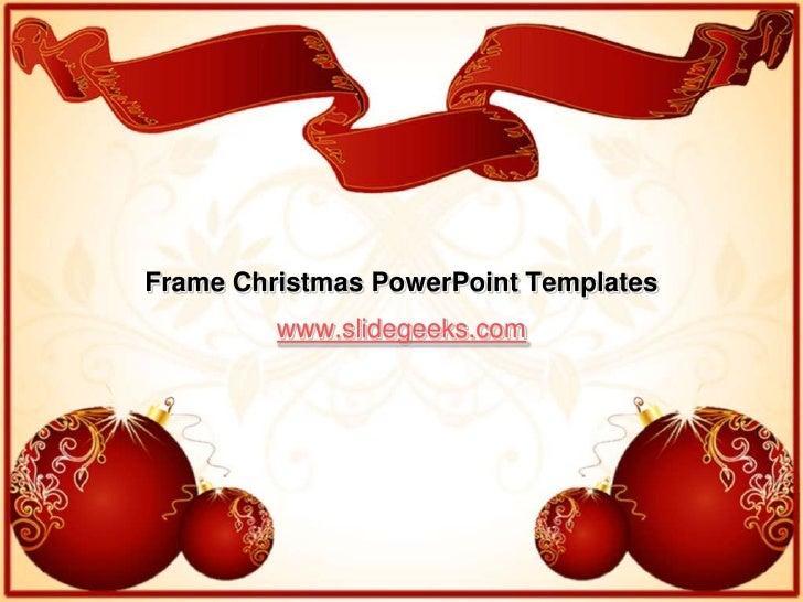 Frame Christmas PowerPoint Templates<br />www.slidegeeks.com<br />