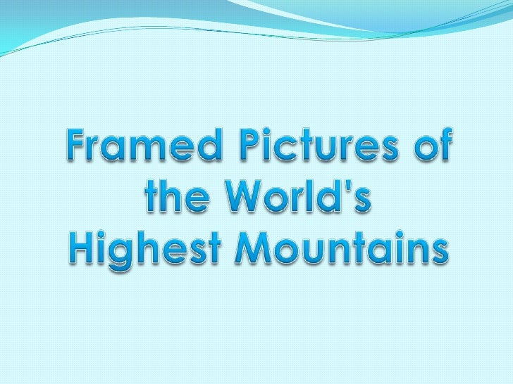 Framed Pictures of the World's <br />Highest Mountains<br />