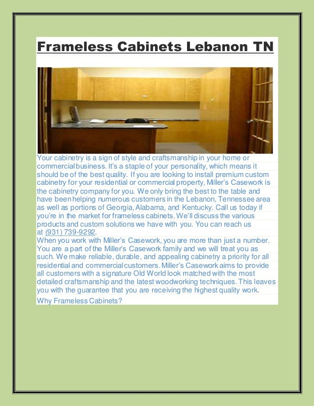 Frameless Cabinets Lebanon TN Your cabinetry is a sign of style and craftsmanship in your home or commercialbusiness.It's ...