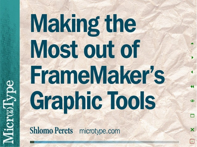 ShlomoPerets microtype.com Making the Most out of FrameMaker's Graphic Tools 5 4 3 7 N 1 r −