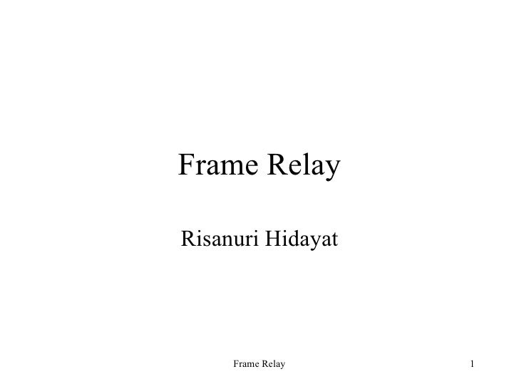 Frame Relay Risanuri Hidayat