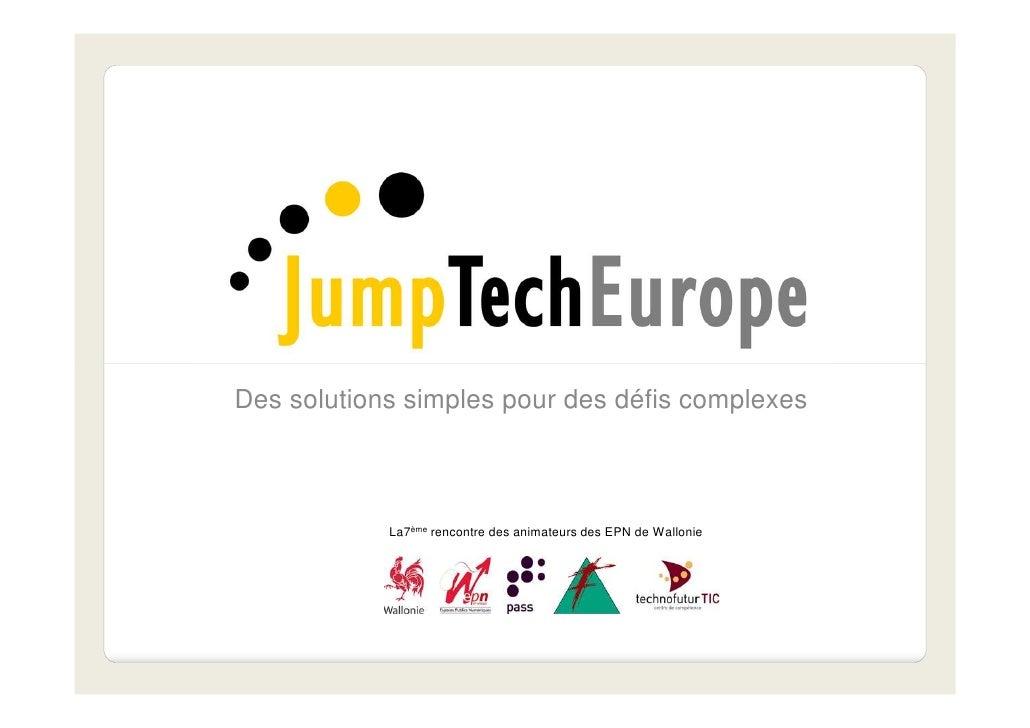 Des solutions simples pour des défis complexes            La7ème rencontre des animateurs des EPN de Wallonie