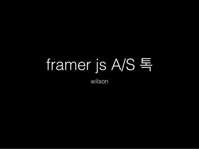 framer js A/S 톡  wilson