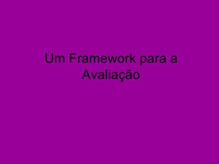 Um Framework para a Avaliação