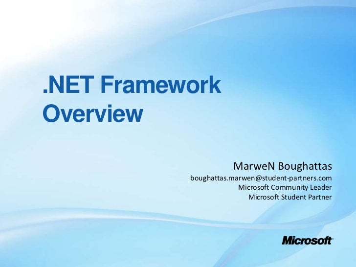 .NET Framework Overview<br />MarweN Boughattas<br />boughattas.marwen@student-partners.com<br />Microsoft Community Leader...