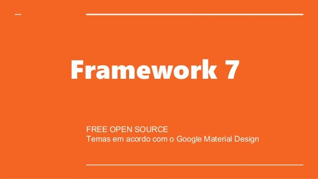 Framework 7 FREE OPEN SOURCE Temas em acordo com o Google Material Design