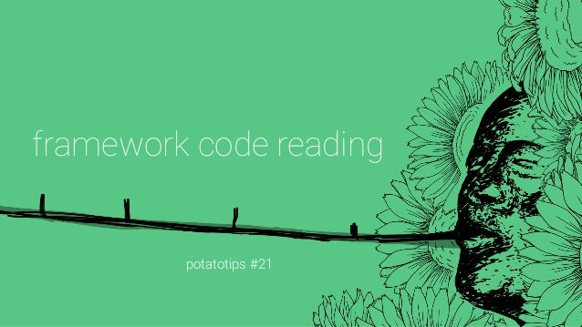 potatotips #21 framework code reading