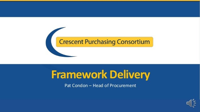 Framework Delivery Pat Condon – Head of Procurement