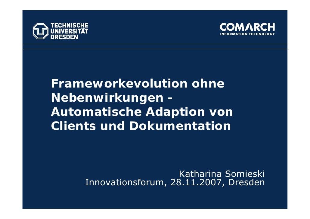 Frameworkevolution ohne Nebenwirkungen - Automatische Adaption von Clients und Dokumentation                           Kat...