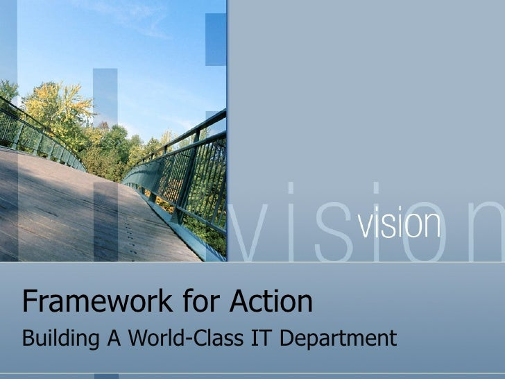 Framework for ActionBuilding A World-Class IT Department