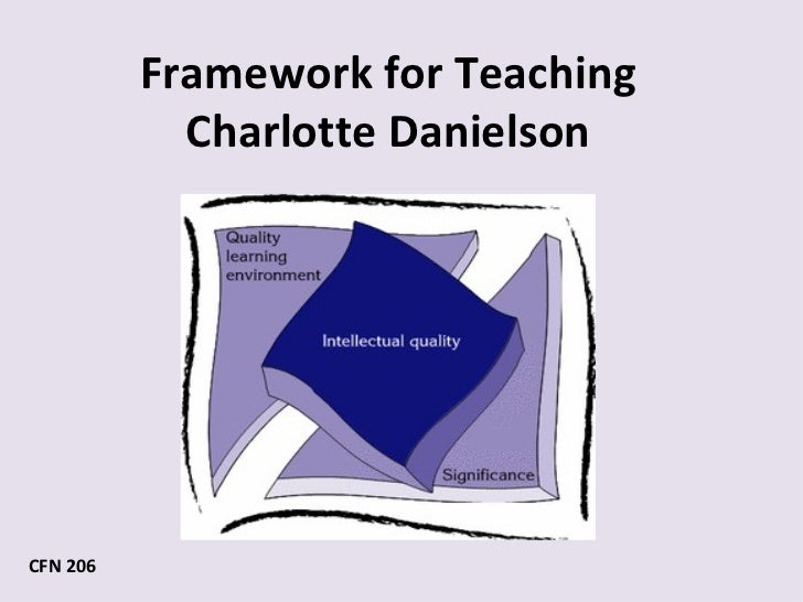 Framework for Teaching Charlotte Danielson CFN 206