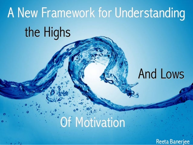 Reeta Banerjee A New Framework for Understanding Of Motivation the Highs And Lows