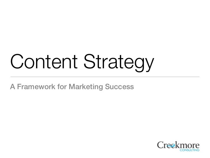 Content StrategyA Framework for Marketing Success