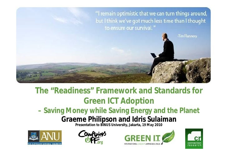 "The ""Readiness"" Framework and Standards for             Green ICT Adoption – Saving Money while Saving Energy and the Plan..."
