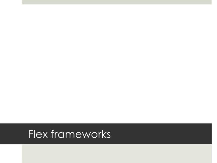 Flex frameworks<br />