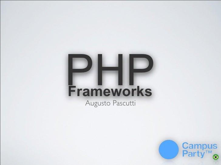 PHPFrameworks  Augusto Pascutti