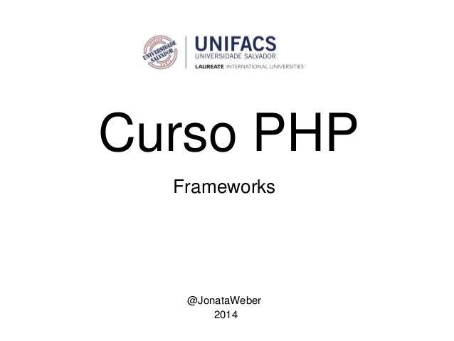 Curso PHP @JonataWeber 2014 Frameworks