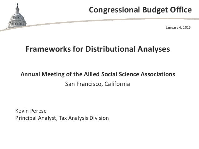 Congressional Budget Office Annual Meeting of the Allied Social Science Associations San Francisco, California January 4, ...