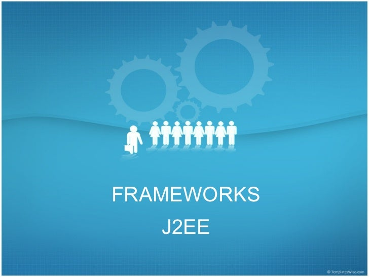 FRAMEWORKS   J2EE