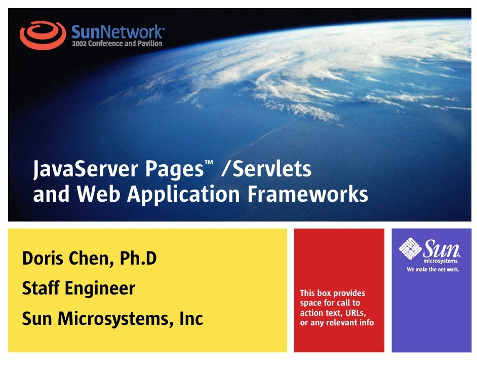JavaServer Pages™ /Servlets  and Web Application Frameworks  Doris Chen, Ph.D Staff Engineer          This box provides   ...