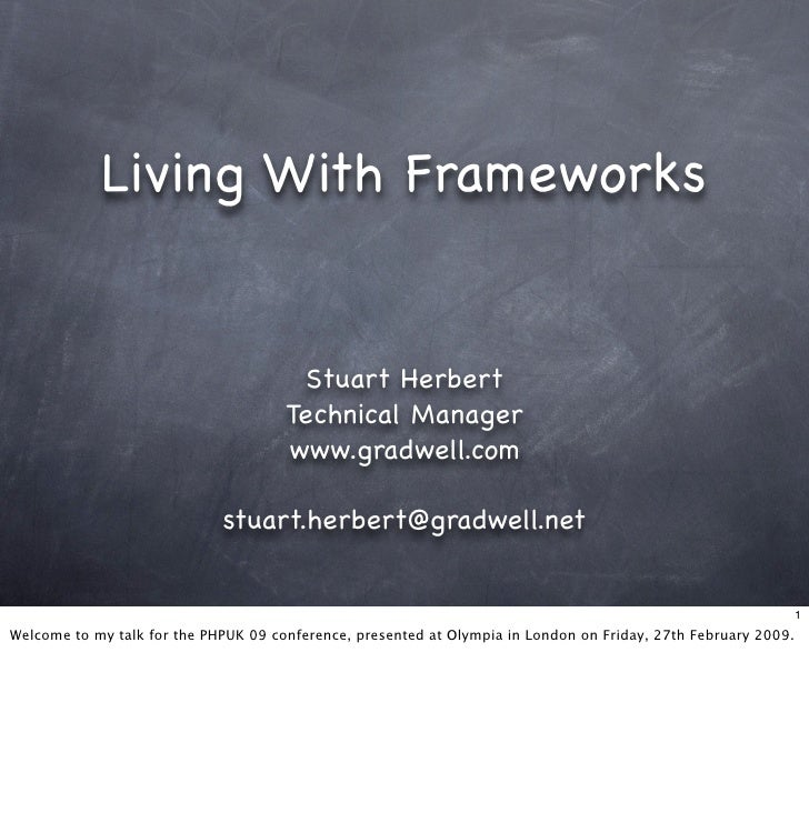Living With Frameworks                                          Stuart Herbert                                       Techn...