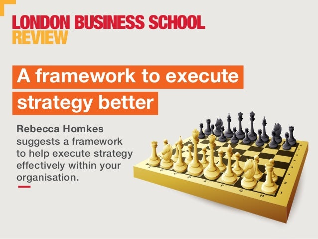 1 Rebecca Homkes suggests a framework to help execute strategy effectively within your organisation. A framework to execut...