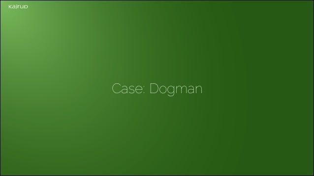 Case: Dogman
