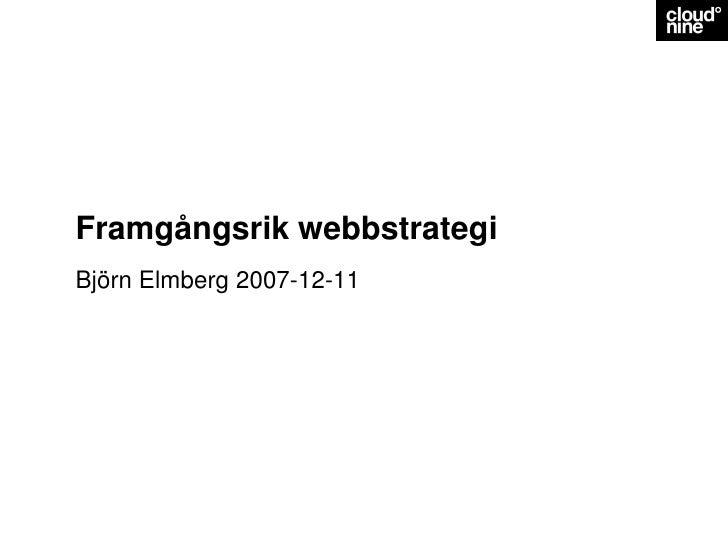 Framgångsrik webbstrategi Björn Elmberg 2007-12-11
