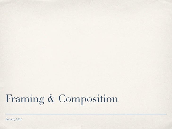 Framing & CompositionJanuary 2011