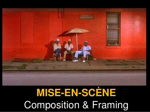 MISE-EN-SCÈNE Composition & Framing