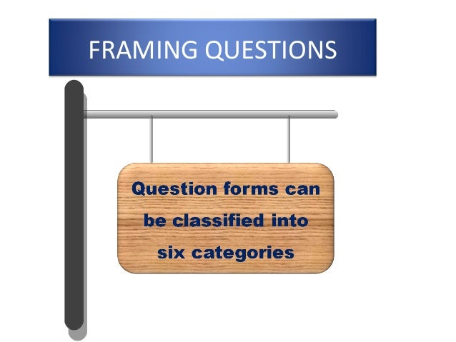 Framing questions