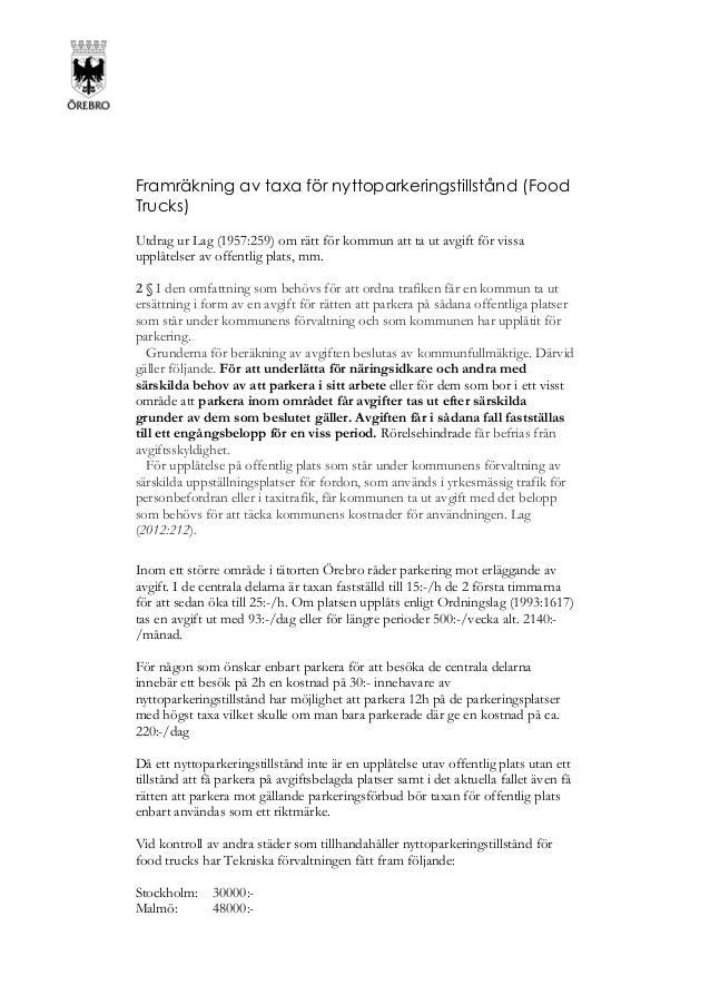 Framräkning av taxa för nyttoparkeringstillstånd (Food Trucks) Utdrag ur Lag (1957:259) om rätt för kommun att ta ut avgif...