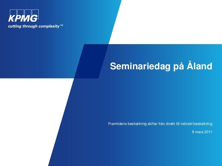 Seminariedag på ÅlandFramtidens beskattning skiftar från direkt till indirekt beskattning                                 ...