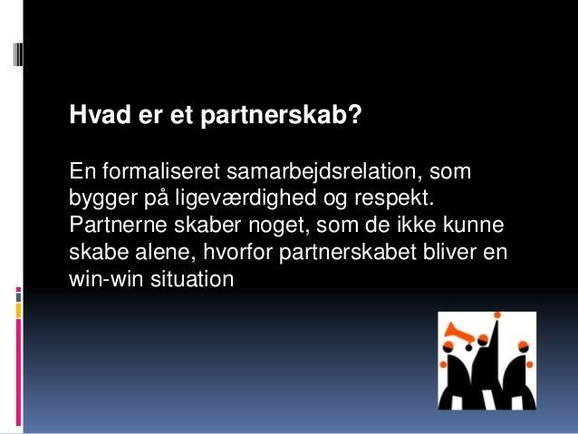 Partnerskaber og innovation CLIPS (Collaborative Innovation in the Public  Sector) definerer samarbejdsdreven  innovation...