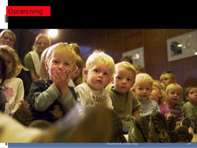 Oplæsning            Knud Schulz januar 2013   20