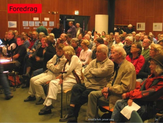 Foredrag           Knud Schulz januar 2013   34