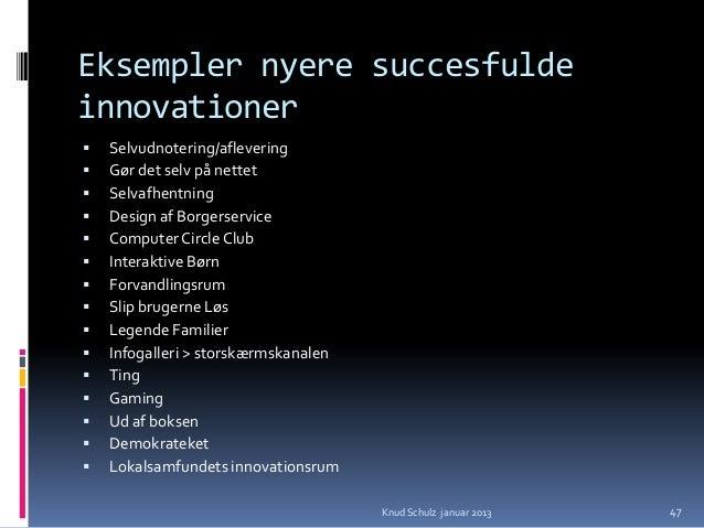 Eksempler nyere succesfuldeinnovationer   Selvudnotering/aflevering   Gør det selv på nettet   Selvafhentning   Design...