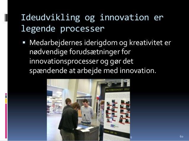 Innovation kræver prioriterederessourcer Borgerservice og  Biblioteker afsætter  årligt en fællespulje til  innovationsar...