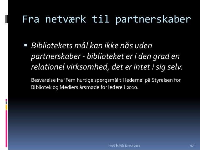 Rationale - partnerskaber                Kompetencer –                   diversitet, kvalitet                  Ressource...