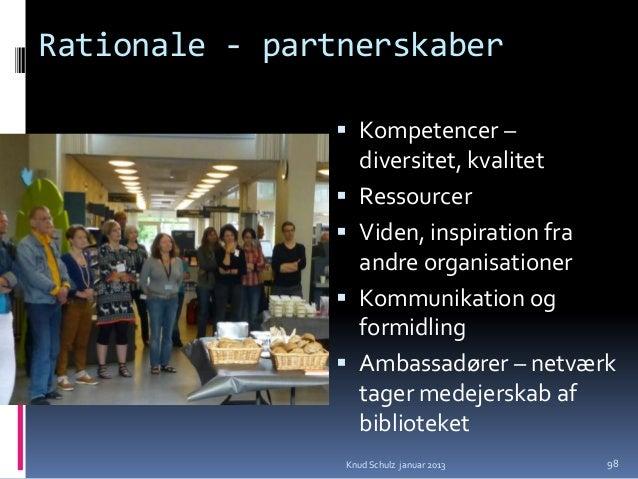 Hvad er et partnerskab?En formaliseret samarbejdsrelation, sombygger på ligeværdighed og respekt.Partnerne skaber noget, s...