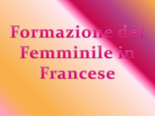 """Esistono delle regole per la formazione del femminile sia dei nomi sia degli aggettivi. La regola generale sostiene che: """"..."""