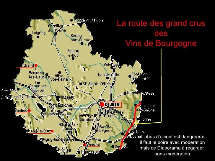 La route des grand crus          des  Vins de Bourgogne      L'abus d'alcool est dangereux     il faut le boire avec modér...