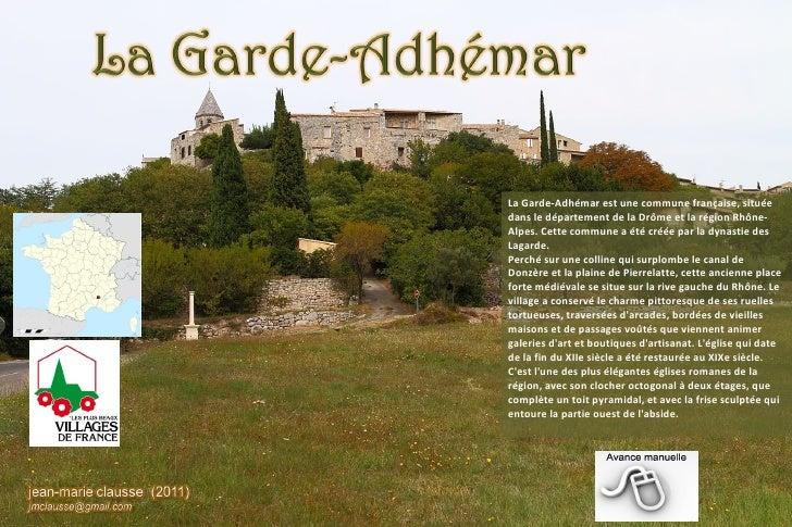 La Garde-Adhémar est une commune française, situéedans le département de la Drôme et la région Rhône-Alpes. Cette commune ...