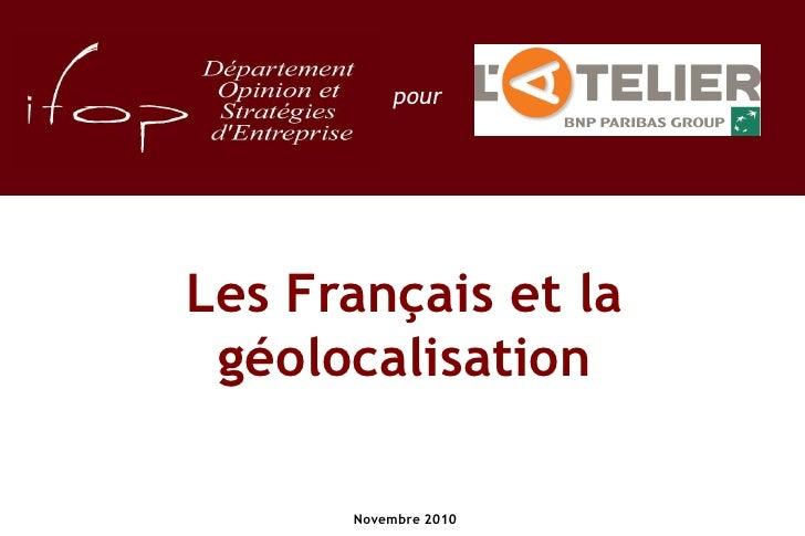 pourLes Français et la géolocalisation      Novembre 2010