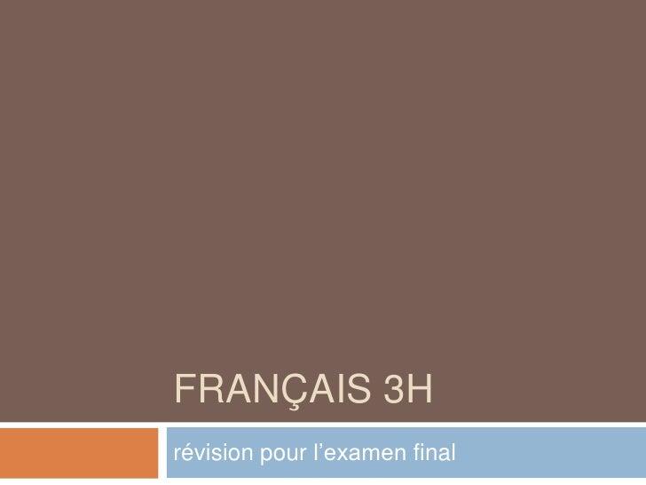 Français 3H révision pour l'examen final