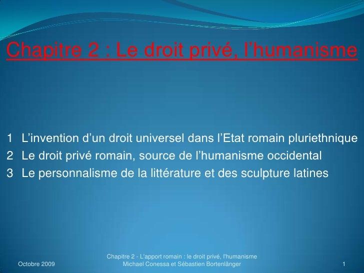 Chapitre 2 : Le droit privé, l'humanisme<br />  1° L'invention d'un droit universel dans l'Etat romain pluriethnique<br />...